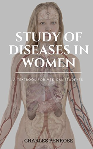 study-of-diseases-in-women-a-textbook-for-every-medical-students-for-exploring-the-knowlegde-of-diseases-in-women-illustrated