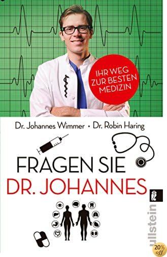 Fragen Sie Dr. Johannes: Ihr Weg zur besten Medizin (German Edition)
