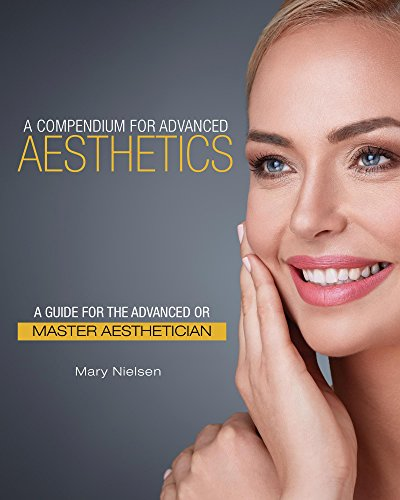 a-compendium-for-advanced-aesthetics-a-guide-for-the-advanced-or-master-aesthetician
