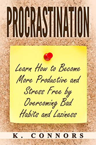 procrastination-learn-how-to-become-more-productive-and-stress-free-by-overcoming-bad-habits-and-laziness