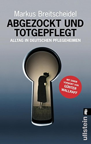 abgezockt-und-totgepflegt-alltag-in-deutschen-pflegeheimen-german-edition