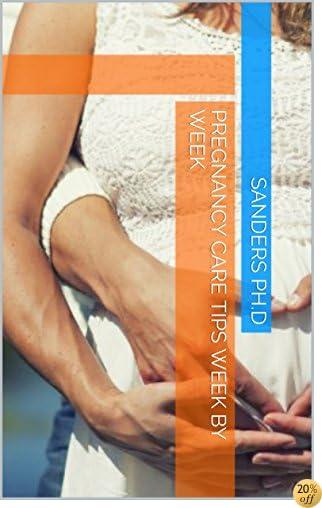 Pregnancy Care Tips Week By Week