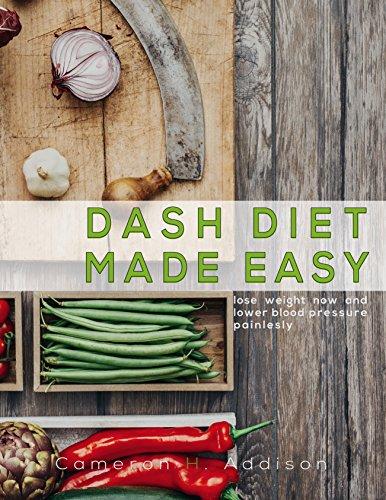 dash-diet-dash-diet-made-easy-lose-weight-now-and-lower-blood-pressure-painlessly-dash-diet-cookbook