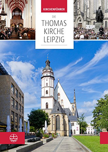 die-thomaskirche-leipzig-mit-beitrgen-von-martin-petzoldt-und-christian-wolff-kirchenfhrer-german-edition