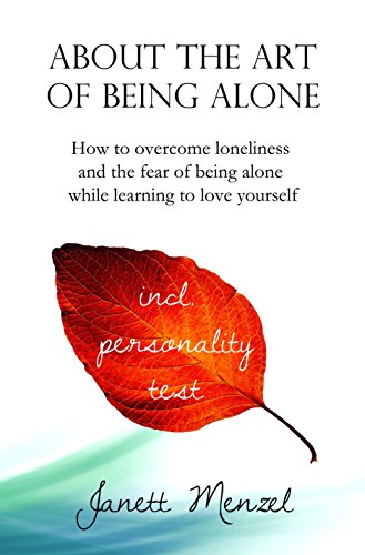 about-the-art-of-being-alone-single-how-to-overcome-loneliness-and-the-fear-of-being-alone-70-strategies-ways-to-become-happy-alone