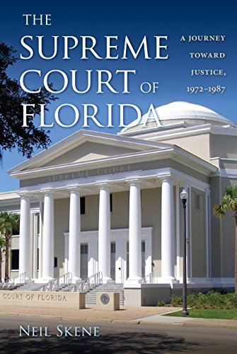 the-supreme-court-of-florida-a-journey-toward-justice-1972-1987