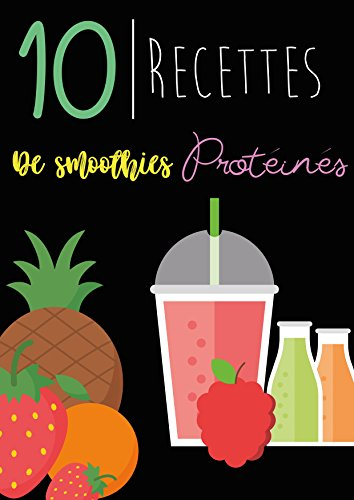 10-recettes-de-smoothie-protins-french-edition