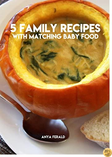 5 Family Recipes With Matching Baby Food