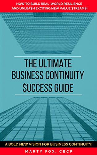 the-ultimate-business-continuity-success-guide-how-to-build-real-world-resilience-and-unleash-exciting-new-value-streams