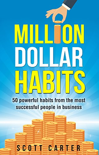 million-dollar-habits-50-powerful-habits-from-the-most-successful-people-in-business