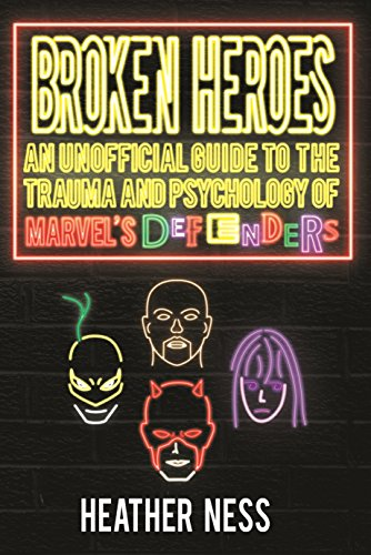 broken-heroes-an-unofficial-guide-to-the-trauma-and-psychology-of-marvels-defenders