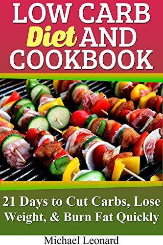 low-carb-diet-and-cookbook-21-days-to-cut-carbs-lose-weight-burn-fat-quickly-ketogenic-diet-low-carb-recipes-weight-loss-low-carb-meal-prep