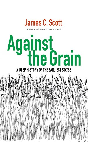 against-the-grain-a-deep-history-of-the-earliest-states