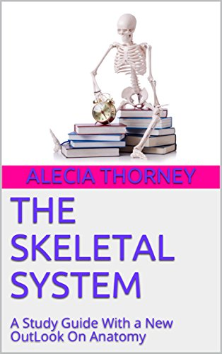the-skeletal-system-a-study-guide-with-a-new-outlook-on-anatomy