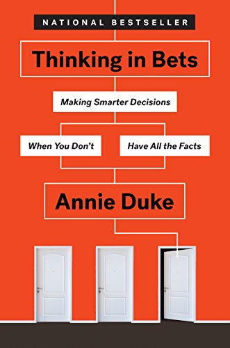 thinking-in-bets-making-smarter-decisions-when-you-dont-have-all-the-facts