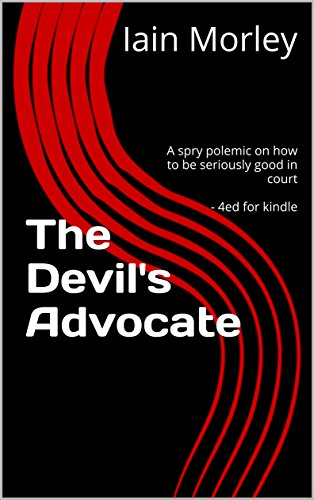 the-devils-advocate-a-spry-polemic-on-how-to-be-seriously-good-in-court-4ed-for-kindle-the-devils-advocate-bookshelf-book-0