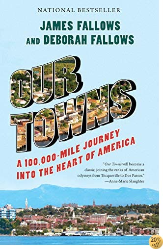 TOur Towns: A 100, 000-Mile Journey into the Heart of America