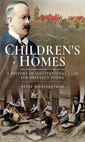 childrens-homes-a-history-of-institutional-care-for-britains-young