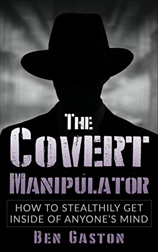 the-covert-manipulator-how-to-stealthily-get-inside-of-anyones-mind