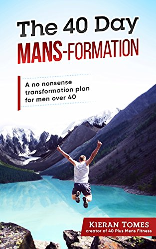 the-40-day-mans-formation-a-no-nonsense-transformation-plan-for-men-over-40