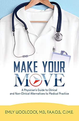 make-your-move-a-physicians-guide-to-clinical-and-non-clinical-alternatives-to-medical-practice