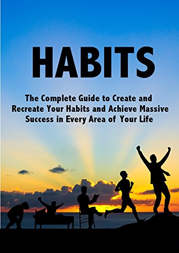 habits-the-complete-guide-to-create-and-recreate-your-habits-and-achieve-massive-success-in-every-area-of-your-life-happiness-business-self-improvement-potential
