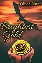 Brightest Gold by Olivia Sitter