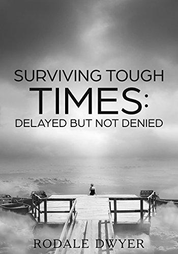 surviving-tough-times-delayed-but-not-denied