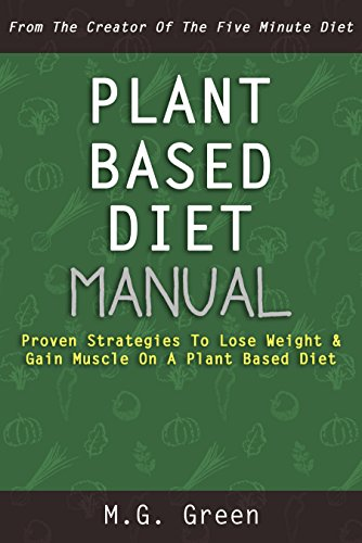 plant-based-diet-manual-proven-strategies-to-lose-weight-gain-muscle-on-a-plant-based-diet
