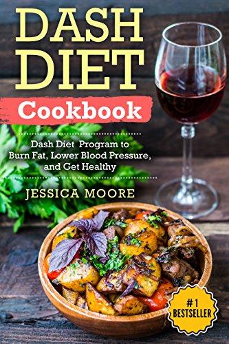dash-diet-cookbook-dash-diet-program-to-burn-fat-lower-blood-pressure-and-get-healthydash-diet-dash-diet-cookbook-lose-weight-blood-pressureblood-pressure-diabetes-diet-dash-diet-recipes