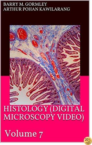 HISTOLOGY (DIGITAL MICROSCOPY VIDEO): Volume 7