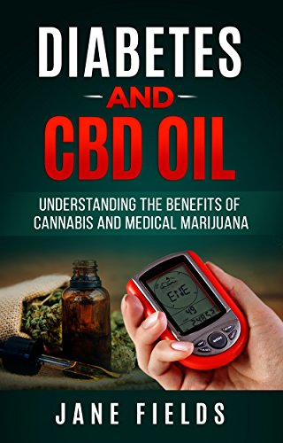 diabetes-and-cbd-oil-understanding-the-benefits-of-cannabis-and-medical-marijuana-the-all-natural-effective-organic-treatment-option-to-reduce-and-reverse-diabetes