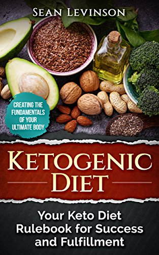 ketogenic-diet-your-keto-diet-rul-for-success-and-fulfillment-creating-the-fundamentals-of-your-ultimate-body-ketogenic-diet-for-begginers-book-1