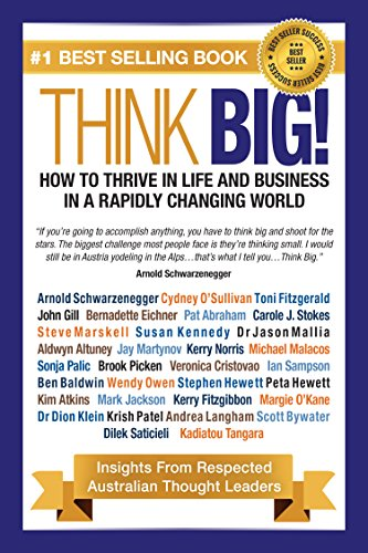 think-big-how-to-thrive-in-life-and-business-in-a-rapidly-changing-world-insights-from-respected-thought-leaders
