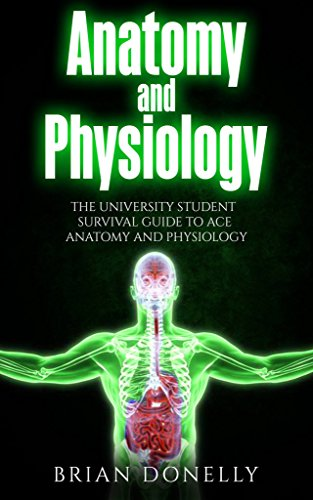 anatomy-and-physiology-the-university-student-survival-guide-to-ace-anatomy-and-physiology