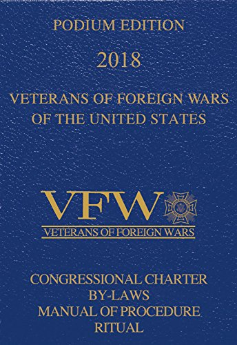 veterans-of-foreign-wars-vfw-podium-edition-2018-congressional-charter-by-laws-manual-of-procedure-and-ritual