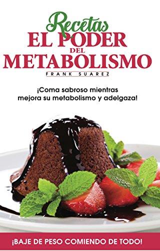 recetas-el-poder-del-metabolismo-coma-sabroso-mientras-mejora-su-metabolismo-y-adelgaza-spanish-edition