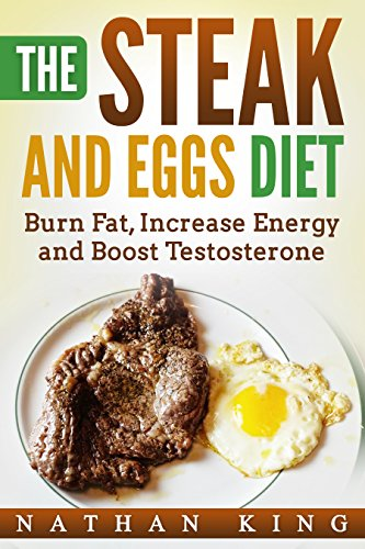 the-steak-and-eggs-diet-burn-fat-increase-energy-and-boost-testosterone