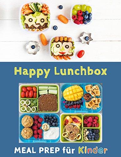 happy-lunchbox-gesunde-pause-lunch-und-snackboxen-vorbereiten-meal-prep-fr-kinder-happy-kids-1-german-edition