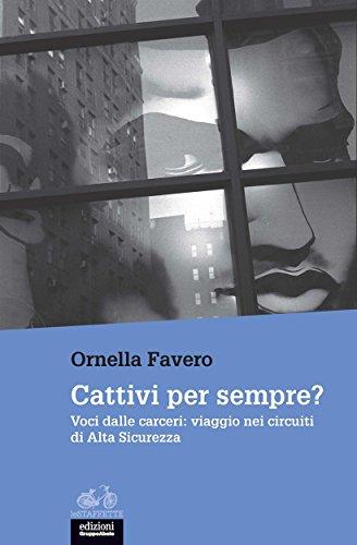 cattivi-per-sempre-voci-dalle-carceri-viaggio-nei-circuiti-di-alta-sicurezza-italian-edition