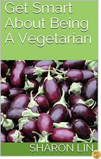 Get Smart About Being A Vegetarian