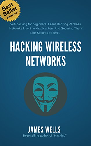 wifi-hacking-wifi-hacking-for-beginners-learn-hacking-wireless-networks-like-blackhat-hackers-and-securing-them-like-security-experts