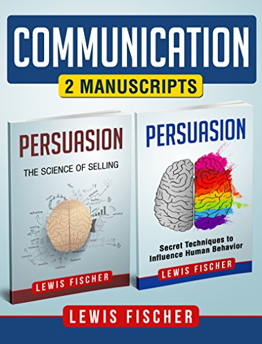 communication-2-manuscripts-persuasion-secret-techniques-to-influence-human-behavior-persuasion-the-science-of-selling-improve-your-communication-skills