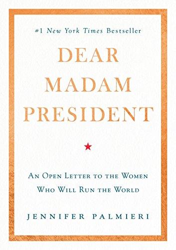 dear-madam-president-an-open-letter-to-the-women-who-will-run-the-world