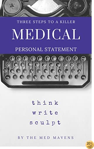 TThree Steps to a Killer Medical Personal Statement: Written with examples from successful personal statements.