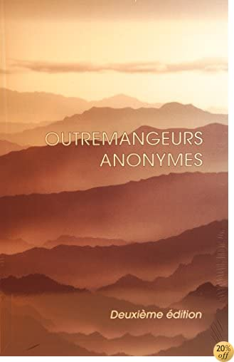 Outremangeurs Anonymes (French Edition)
