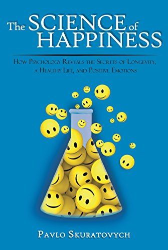 the-science-of-happiness-how-psychology-reveals-the-secrets-of-longevity-a-healthy-life-and-positive-emotions