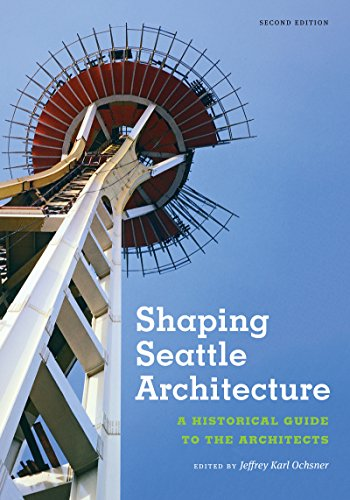 shaping-seattle-architecture-a-historical-guide-to-the-architects-second-edition-samuel-and-althea-stroum-books