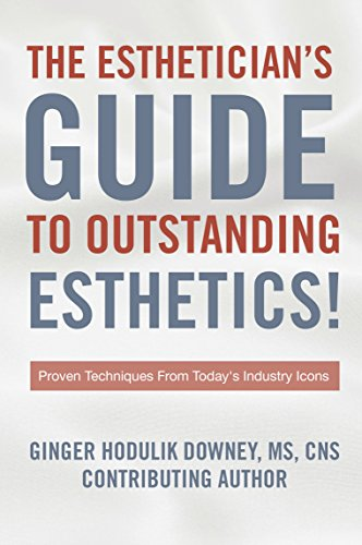 the-estheticians-guide-to-outstanding-esthetics-proven-techniques-from-todays-industry-icons