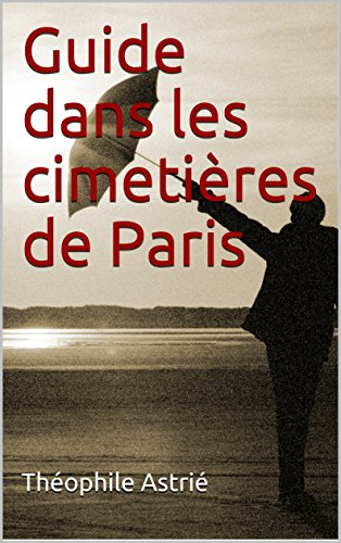 guide-dans-les-cimetires-de-paris-french-edition